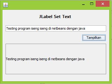 menampilkan text pada jlabel dengan menggunakan Netbeans java